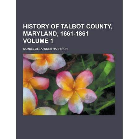 History Of Talbot County  Maryland  1661 1861 Volume 1
