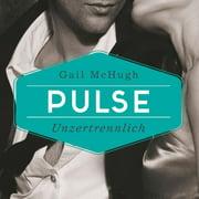 Pulse - Unzertrennlich - Audiobook
