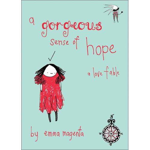 A Gorgeous Sense of Hope: A Love Fable
