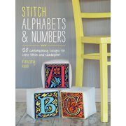Stitch Alphabets & Numbers: 120 Contemporary Designs for Cross Stitch & Needlepoint (Paperback)