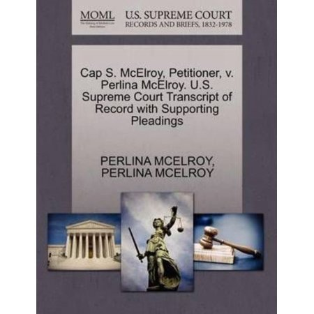 - Cap S. McElroy, Petitioner, V. Perlina McElroy. U.S. Supreme Court Transcript of Record with Supporting Pleadings