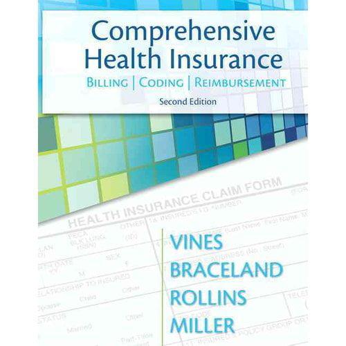 Comprehensive Health Insurance: Billing, Coding, and Reimbursement