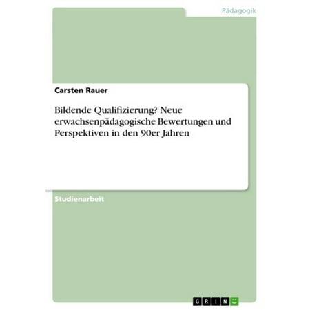 Bildende Qualifizierung? Neue erwachsenpädagogische Bewertungen und Perspektiven in den 90er Jahren - eBook (Silikon-armband Bewertungen)