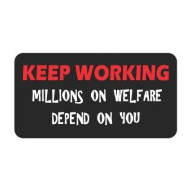 Helmet Stickers 3 Keep Working Millions on Welfare Funny Hard Hat