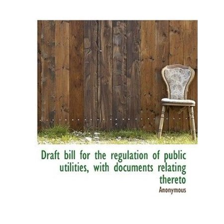 Draft Bill for the Regulation of Public Utilities, with Documents Relating Thereto - image 1 de 1