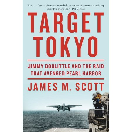 Target Tokyo: Jimmy Doolittle and the Raid That Avenged Pearl