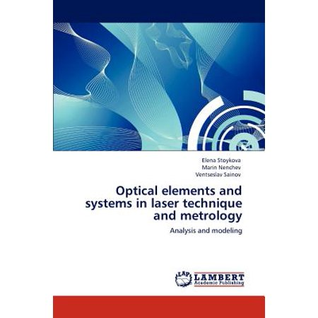 Optical Elements and Systems in Laser Technique and Metrology