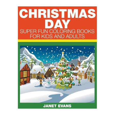 Christmas Day : Super Fun Coloring Books for Kids and Adults](Books For Adults)