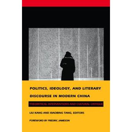 Politics, Ideology, and Literary Discourse in Modern China - eBook