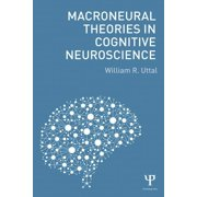 Macroneural Theories in Cognitive Neuroscience (Paperback)