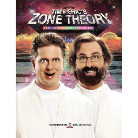 Tim and Eric's Zone Theory : 7 Easy Steps to Achieve a Perfect (7 Theories Of The Origin Of Life)