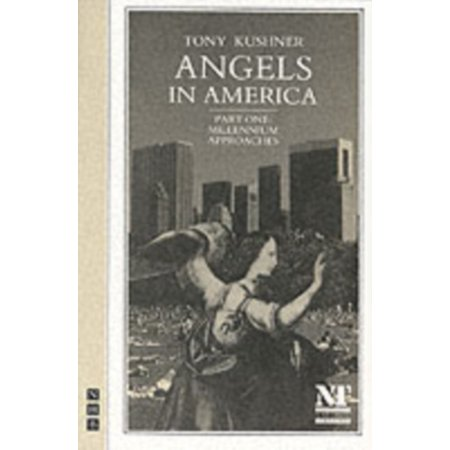 - Angels in America. Part One, Millenium Approaches : A Gay Fantasia on National Themes