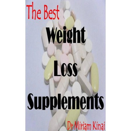 The Best Weight Loss Supplements - eBook