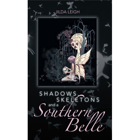 Shadows, Skeletons and a Southern Belle - eBook