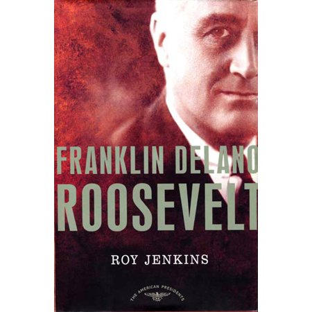 Franklin Delano Roosevelt : The American Presidents Series: The 32nd President,