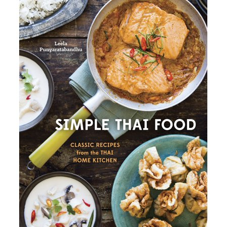 Simple Thai Food : Classic Recipes from the Thai Home (Thailand A)