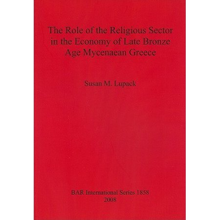 The Role of the Religious Sector in the Economy of Late Bronze Age Mycenaean (Role Of Public Sector In The Economy)