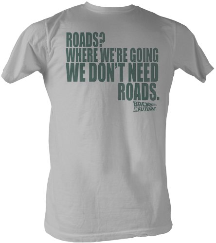 Where We're Going We Don't Need Roads Back To The Future T-Shirt
