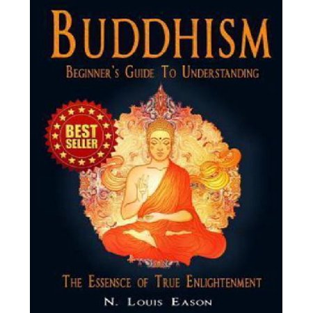 Buddhism  Beginners Guide To Understanding The Essence Of True Enlightenment