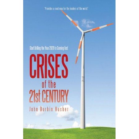 Crises Of The 21St Century  Start Drilling The Year 2020 Is Coming Fast