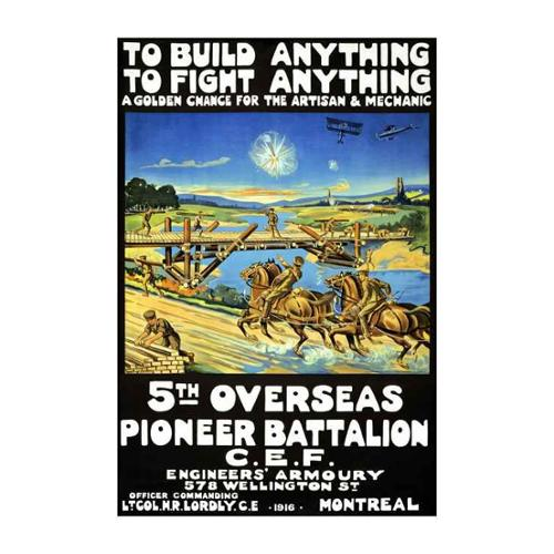 To Build Anything, To Fight Anything ... 5Th Overseas Pioneer Battalion, C.E.F. Print (Canvas 12x18)