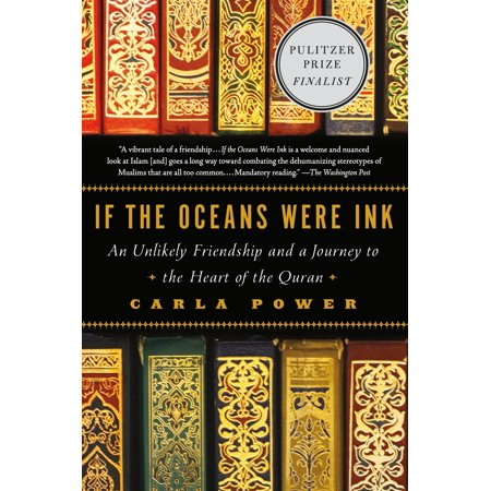 If the Oceans Were Ink : An Unlikely Friendship and a Journey to the Heart of the