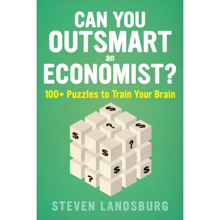 Can You Outsmart an Economist? : 100+ Puzzles to Train Your Brain ()