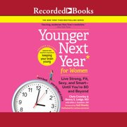 Younger Next Year for Women, 2nd Edition - Audiobook