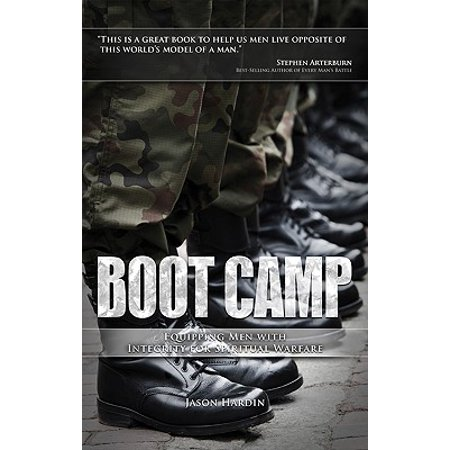 Boot Camp : Equipping Men with Integrity for Spiritual Warfare