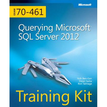 Training Kit (Exam 70-461): Querying Microsoft SQL Server