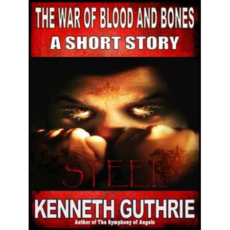 Steel Bone - The War of Blood and Bones: Steel - eBook