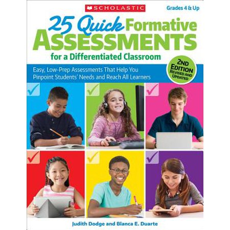 25 Quick Formative Assessments for a Differentiated Classroom : Easy, Low-Prep Assessments That Help You Pinpoint Students' Needs and Reach All