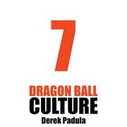 Dragon Ball Culture: Dragon Ball Culture Volume 7: Anime (Paperback)