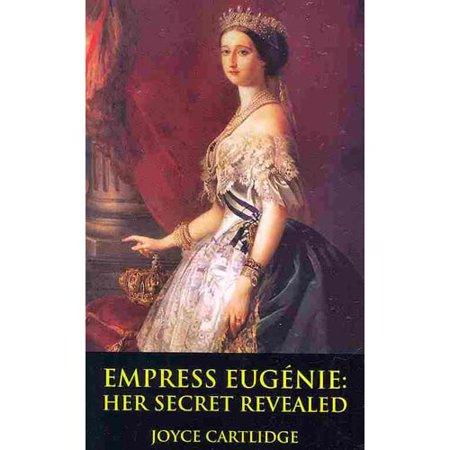 Empress Eugenie  Her Secret Revealed