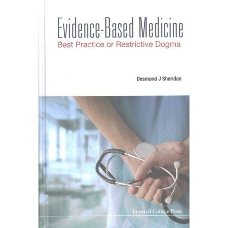 Evidence-Based Medicine: Best Practice or Restrictive Dogma