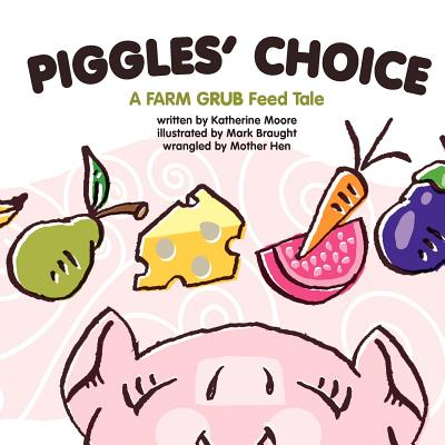 Piggles' Choice : Piggles Learns to Make Good Choices.