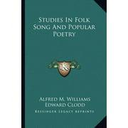 Studies in Folk Song and Popular Poetry