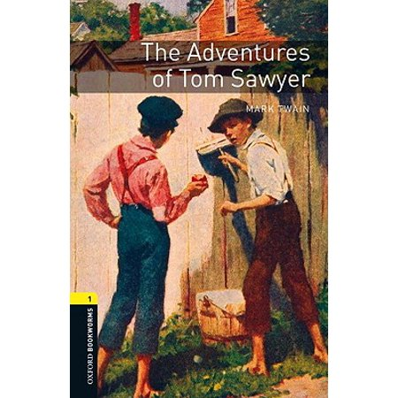Oxford Bookworms Library: The Adventures of Tom Sawyer : Level 1: 400-Word Vocabulary Level