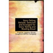 Story-Telling Ballads : Selected and Arranged for Story-Telling and Reading Aloud