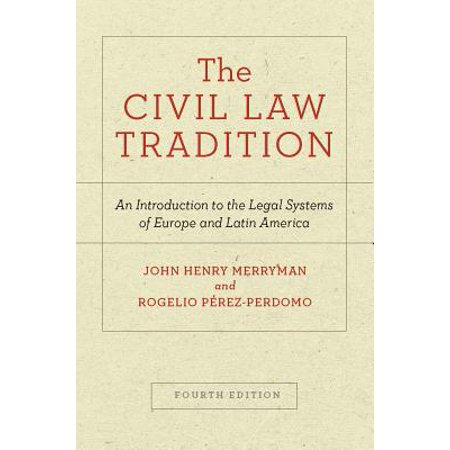 The Civil Law Tradition : An Introduction to the Legal Systems of Europe and Latin America, Fourth