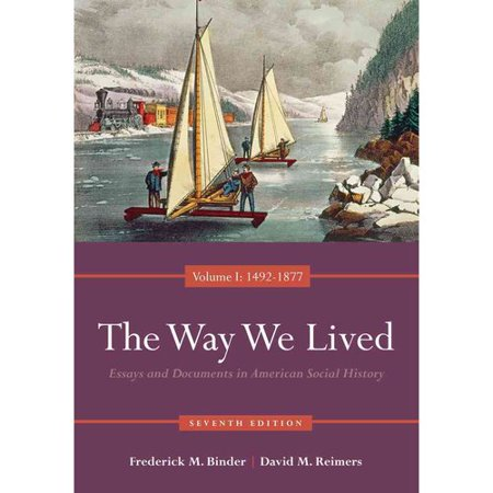 The Way We Lived  Essays And Documents In American Social History  Volume I  1492 1877