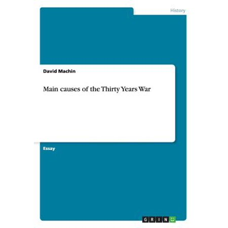 Main Causes of the Thirty Years War (The Main Causes Of The Cold War)