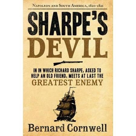 Sharpe's Devil : Richard Sharpe and the Emperor, 1820-1821 (William F Sharpe)