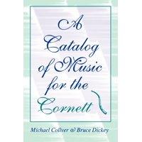 A Catalog of Music for the Cornett
