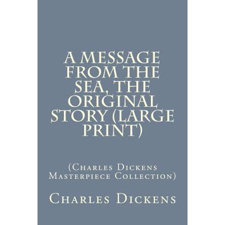 A Message from the Sea, the Original Story: (Charles Dickens Masterpiece Collection)