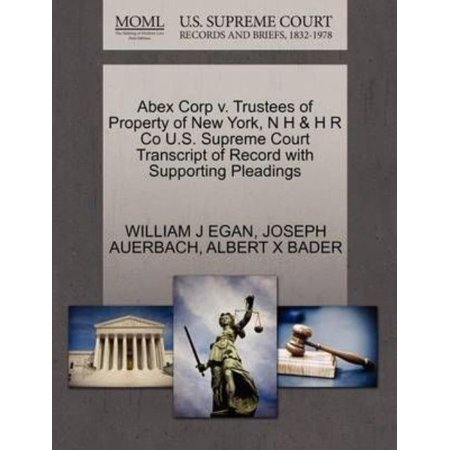 Abex Corp V  Trustees Of Property Of New York  N H   H R Co U S  Supreme Court Transcript Of Record With Supporting Pleadings