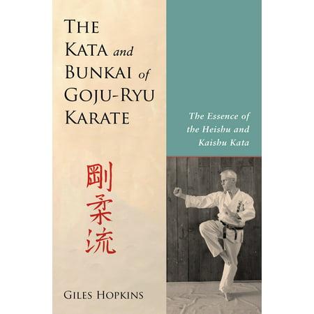 The Kata and Bunkai of Goju-Ryu Karate : The Essence of the Heishu and Kaishu Kata