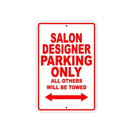 Salon Designer Parking Only Gift Decor Novelty Garage Metal Aluminum 8