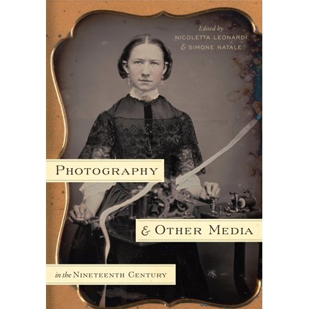 Photography and Other Media in the Nineteenth Century -