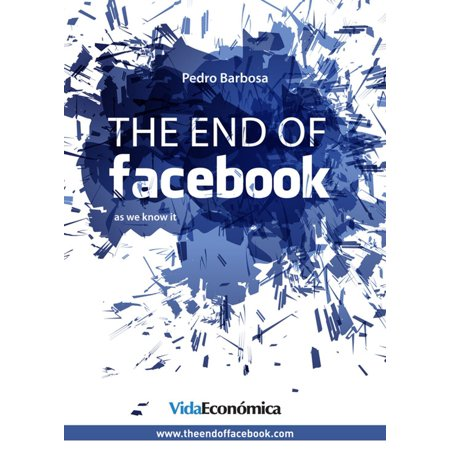 The end of facebook (English version) - eBook (The Latest Version Of Facebook For Android)